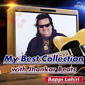 My Best Collection - Bappi Lahiri - With Jhankar Beats by Various Artists