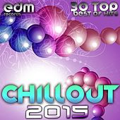 Chillout 2015 - Best of 30 Top Hits, Lounge, Ambient, Downtempo, Chill, Psychill, Psybient, Trip Hop by Various Artists