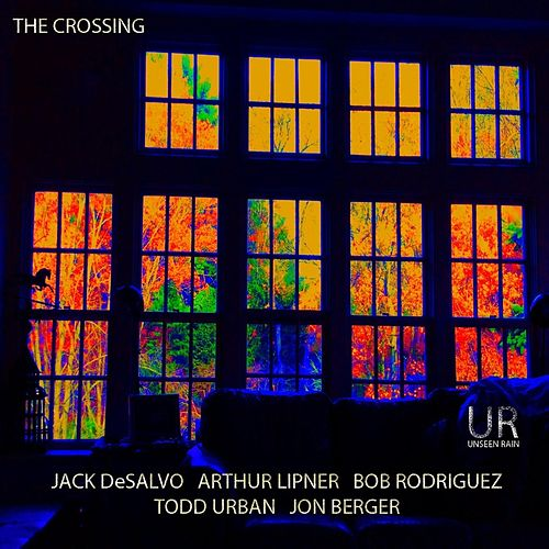 The Crossing (feat. Jack De Salvo, Arthur Lipner, Bob Rodriguez, Todd Urban, Jon Berger) by The Crossing