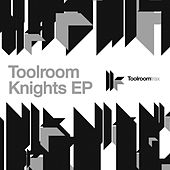 Toolroom Knights EP by Various Artists