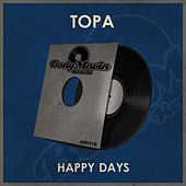 Happy Days by Topa