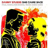She Came Back by Danny Stubbs
