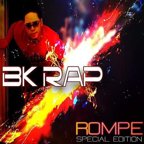 Rompe by BK Rap