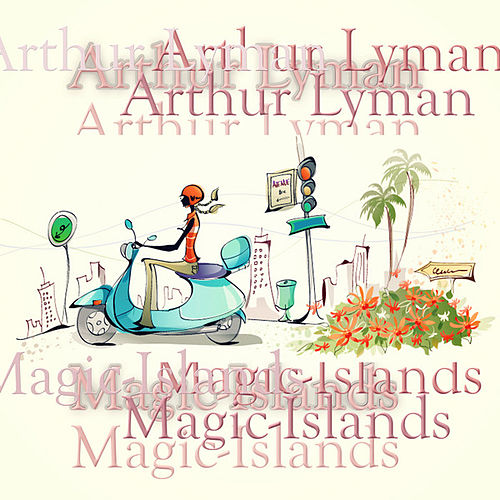 Magic-Islands by Arthur Lyman