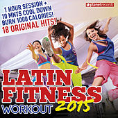 Latin Fitness 2015 - Workout Party Music (Latin Hits ideal for Running, Fat Burning, Aerobic, Gym, Cardio, Training, Exercise) by Various Artists