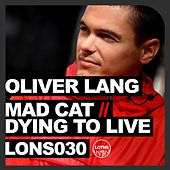 Mad Cat / Dying to Live (Club Mix) by Oliver Lang