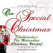 Our Special Christmas: Tchaikovsky's the Nutcracker (Christmas Version) by Jonel Perlea
