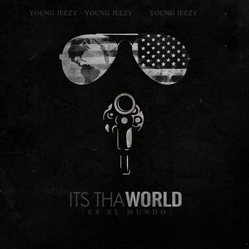 Its tha World 1 & 2 by Jeezy