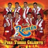 Pura Tierra Caliente! by Los Remis