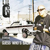 Guess Who's Back by Lil G