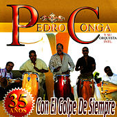 35 Años Con El Golpe De Siempre by Pedro Conga