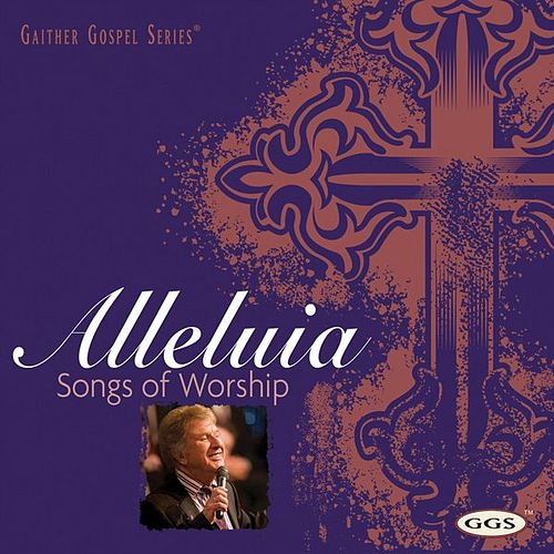 Alleluia: Songs Of Worship by Various Artists