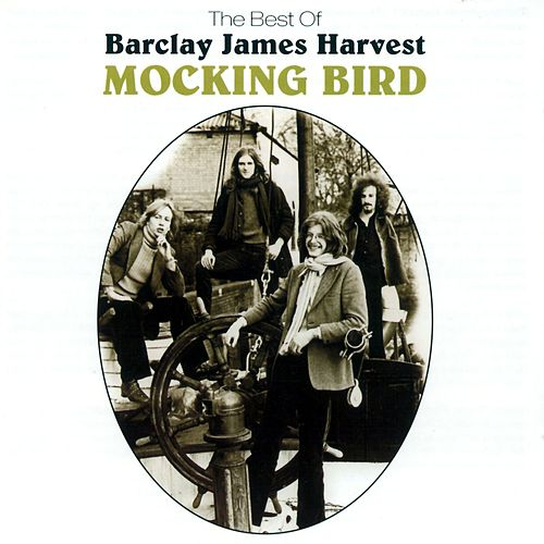 Mocking Bird: The Best Of Barclay James Harvest by Barclay James Harvest