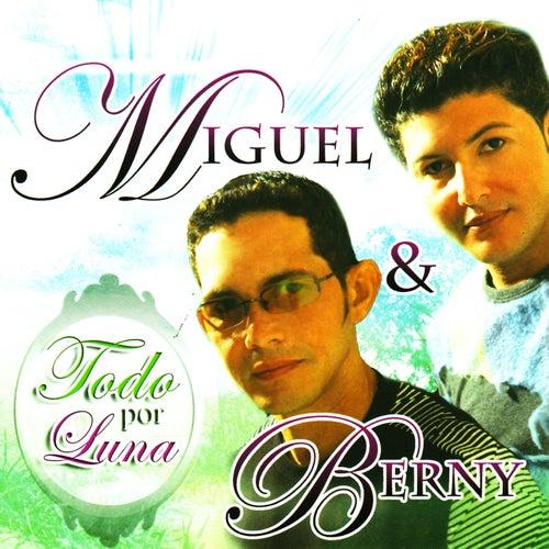 Todo Por Luna by Miguel & Berny