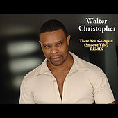 There You Go Again (Smoove Vibe Remix) by Walter Christopher