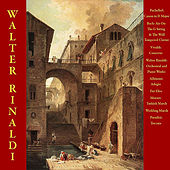 Pachelbel: Canon in D Major / Bach: Air On The G String & The Well -Tempered Clavier / Vivaldi: Concerto / Walter Rinaldi: Orchestral and Piano Works / Albinoni: Adagio / Fur Elise / Mozart: Turkish March / Wedding March / Paradisi: Toccata by Walter Rinaldi