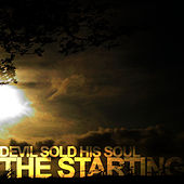 The Starting by Devil Sold His Soul