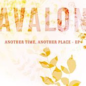 Another Time, Another Place - EP by Avalon