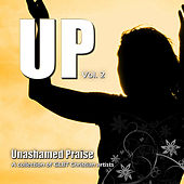 UP, Vol.2 (Unashamed Praise) by Various Artists