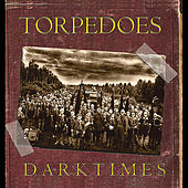 Dark Times by The Torpedoes