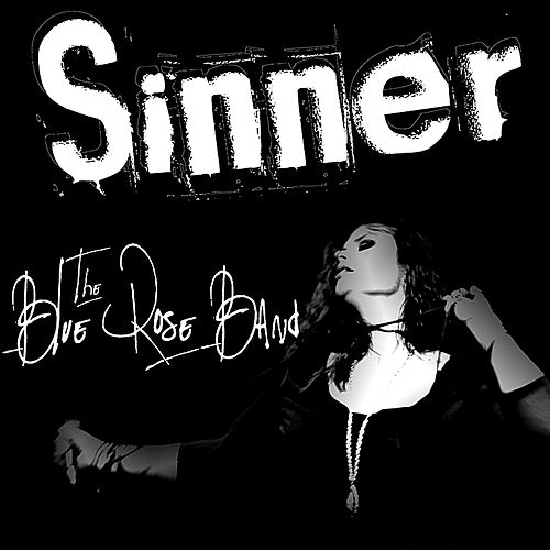 Sinner by The Blue Rose Band