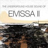 The Underground House Sound of Eivissa, Vol. 2 by Various Artists