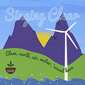 Singing Clear: Clean Earth, Air, Water 'Round Here by Various Artists