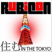 住む (In the Tokyo) by Rubicon