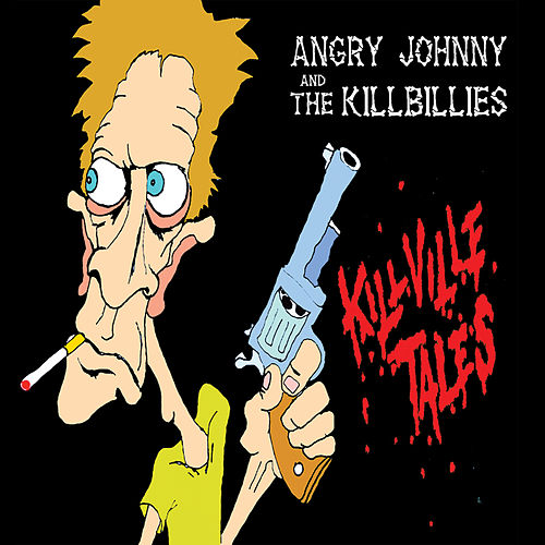 Killville Tales by Angry Johnny and the Killbillies