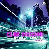 Club Session Rush Hour, Vol. 4 by Various Artists