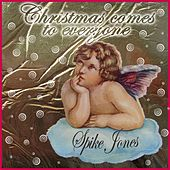 Christmas Comes to Everyone (Merry Christmas from Spike Jones) by Spike Jones