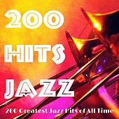200 Hits Jazz (200 Greatest Jazz Hits of All Time) by Various Artists