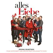 Alles ist Liebe (Original Motion Picture Soundtrack) by Annette Focks