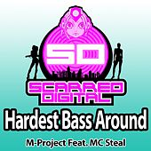 Hardest Bass Around (feat. MC Steal) by A M Project
