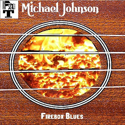 Firebox Blues by Michael Johnson