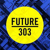Future 303 by Various Artists