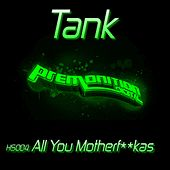 All You Motherf**kaz by Tank
