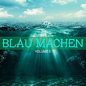 Blau machen, Vol. 3 by Various Artists