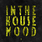 In the House Mood, Vol. 5 by Various Artists