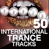 50 International Trance Tracks by Various Artists