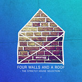 Four Walls and a Roof - The Strictly House Selection, Vol. 1 by Various Artists