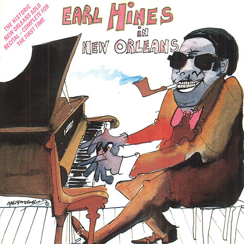Earl Hines In New Orleans by Earl Fatha Hines