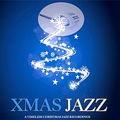 Xmas Jazz (A Timeless Christmas Jazz Recordings) von Various Artists