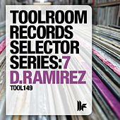 Toolroom Records Selector Series: 7 D.Ramirez by Various Artists
