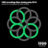 1980 Recordings Ibiza Closing Party 2014 (Mixed & Compiled by Dan McKie) by Various Artists