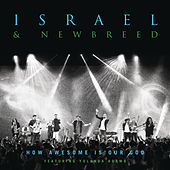 How Awesome Is Our God by Israel & New Breed