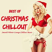 Best of Christmas Chillout (Smooth Winter Lounge Chillout Music) by Various Artists