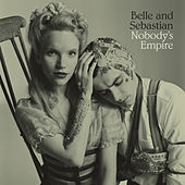 Nobody's Empire by Belle and Sebastian