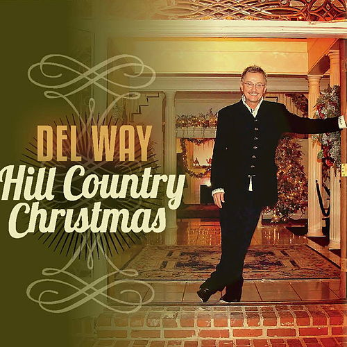 Hill Country Christmas by Del Way