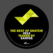 The Best of Snatch! 2014 - Teaser by Santos by Various Artists